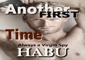 PDF Online Another First Time: Always a Virgin Spy (Gay Male Spy Tales) For Full