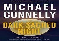 PDF Download Dark Sacred Night (Bosch and Ballard Novel) Review