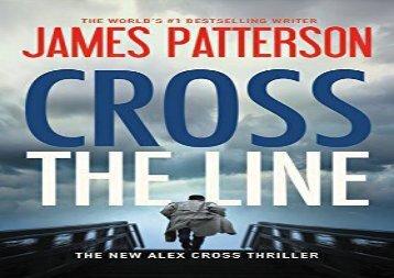 PDF Online Cross the Line (Alex Cross Novels) Epub
