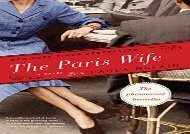 Read Online The Paris Wife (Random House Reader s Circle) Any Format