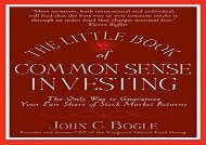 [+][PDF] TOP TREND The Little Book of Common Sense Investing: The Only Way to Guarantee Your Fair Share of Stock Market Returns (Little Books. Big Profits)  [READ]