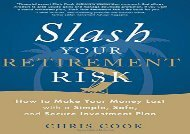 [+]The best book of the month Slash Your Retirement Risk: How to Make Your Money Last with a Simple, Safe, and Secure Investment Plan  [FULL]