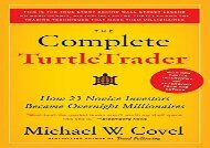 [+][PDF] TOP TREND The Complete TurtleTrader: How 23 Novice Investors Became Overnight Millionaires: The Legend, the Lessons, the Results  [NEWS]