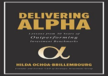 [+]The best book of the month Delivering Alpha: Lessons from 30 Years of Outperforming Investment Benchmarks  [FULL]