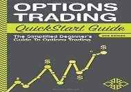 [+][PDF] TOP TREND Options Trading: QuickStart Guide - The Simplified Beginner s Guide To Options Trading  [FREE]