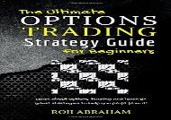 [+][PDF] TOP TREND The Ultimate Options Trading Strategy Guide for Beginners  [DOWNLOAD]