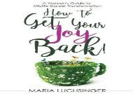 [+]The best book of the month How to Get Your Joy Back!: A Women s Guide to Midlife Career Transformation  [READ]