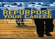 [+][PDF] TOP TREND Repurpose Your Career: A Practical Guide for Baby Boomers  [FULL]