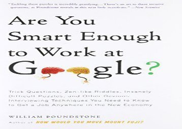 [+]The best book of the month Are You Smart Enough to Work at Google?: Trick Questions, Zen-Like Riddles, Insanely Difficult Puzzles, and Other Devious Interviewing Techniques You ... Know to Get a Job Anywhere in the New Economy [PDF]