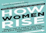 [+][PDF] TOP TREND How Women Rise: Break the 12 Habits Holding You Back from Your Next Raise, Promotion, or Job  [NEWS]