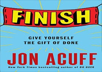 [+]The best book of the month Finish: Give Yourself the Gift of Done  [DOWNLOAD]