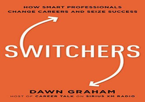 [+]The best book of the month Switchers: How Smart Professionals Change Careers -- And Seize Success  [FULL]