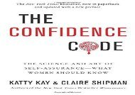 [+]The best book of the month The Confidence Code: The Science and Art of Self-Assurance---What Women Should Know  [FULL]