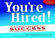 [+]The best book of the month You re Hired! A Nurse s Guide to Success in Today s Job Market  [DOWNLOAD]