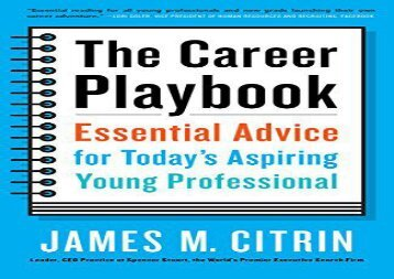 [+][PDF] TOP TREND The Career Playbook: Essential Advice for Today s Aspiring Young Professional  [NEWS]
