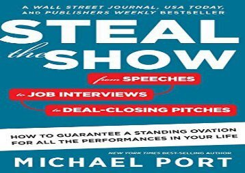 [+][PDF] TOP TREND Steal the Show: From Speeches to Job Interviews to Deal-Closing Pitches, How to Guarantee a Standing Ovation for All the Performances in Your Life  [READ]