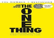 [+]The best book of the month The One Thing: The Surprisingly Simple Truth Behind Extraordinary Results: Achieve your goals with one of the world s bestselling success books  [READ]