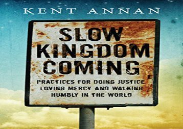 [+][PDF] TOP TREND Slow Kingdom Coming: Practices for Doing Justice, Loving Mercy and Walking Humbly in the World  [FREE]