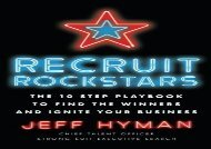 [+][PDF] TOP TREND Recruit Rockstars: The 10 Step Playbook to Find the Winners and Ignite Your Business  [READ]