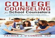 [+][PDF] TOP TREND College Counseling for School Counselors: Delivering Quality, Personalized College Advice to Every Student on Your (Sometimes Huge) Caseload  [FULL]