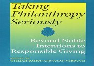 [+]The best book of the month Taking Philanthropy Seriously: Beyond Noble Intentions to Responsible Giving (Philanthropic   Nonprofit Studies) (Philanthropic and Nonprofit Studies)  [READ]