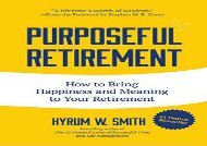 [+][PDF] TOP TREND Purposeful Retirement: How to Bring Happiness and Meaning to Your Retirement  [NEWS]