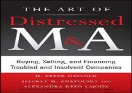 [+][PDF] TOP TREND The Art of Distressed M A: Buying, Selling, and Financing Troubled and Insolvent Companies (Art of M A)  [READ]