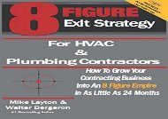 [+][PDF] TOP TREND 8 Figure Exit Strategy for HVAC and Plumbing Contractors: How To Grow Your Contracting Business Into An 8 Figure Empire In As Little As 24 Months  [FULL]
