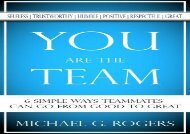 [+]The best book of the month You Are The Team: 6 Simple Ways Teammates Can Go From Good To Great  [FULL]