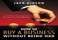 [+]The best book of the month How to Buy a Business without Being Had: Successfully Negotiating the Purchase of a Small Business  [DOWNLOAD]