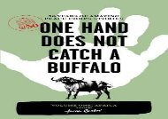 [+][PDF] TOP TREND One Hand Does Not Catch a Buffalo: 50 Years of Amazing Peace Corps Stories: Volume One: Africa: 1 (Peace Corps at 50)  [DOWNLOAD]