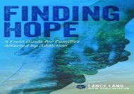 [+][PDF] TOP TREND Finding Hope: A Field Guide for Families Affected by Addiction  [FULL]