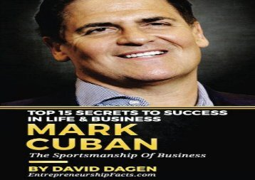 [+][PDF] TOP TREND MARK CUBAN - Top 15 Secrets To Success In Life   Business: The Sportsmanship Of Business  [FREE]