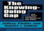 [+]The best book of the month The Knowing-Doing Gap: How Smart Companies Turn Knowledge into Action [PDF]