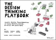 [+][PDF] TOP TREND The Design Thinking Playbook: Mindful Digital Transformation of Teams, Products, Services, Businesses and Ecosystems  [FREE]