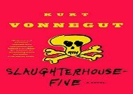 Read Online Slaughterhouse-Five: Or the Children s Crusade, a Duty-Dance with Death (Modern Library 100 Best Novels) For Full