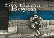 Read Online The Svetlana Boym Reader For Kindle