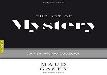 PDF Online The Art of Mystery: The Search for Questions Any Format