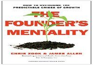 [+][PDF] TOP TREND The Founder s Mentality: How to Overcome the Predictable Crises of Growth  [FULL]