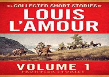 PDF Download The Collected Short Stories of Louis L Amour Vol 1 Any Format