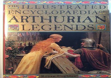 PDF Online Illustrated Encyclopedia of Arthurian Legends Any Format