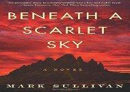 Free PDF Beneath a Scarlet Sky: A Novel For Kindle