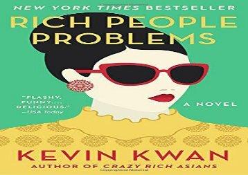 Read Online Rich People Problems: A Novel (Crazy Rich Asians Trilogy) For Kindle