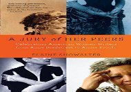 PDF Download A Jury of Her Peers: American Women Writers from Anne Bradstreet to Annie Proulx For Kindle