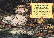 PDF Download A Treasury of Irish Myth, Legend   Folklore: Fairy and Folk Tales of the Irish Peasantry Any Format