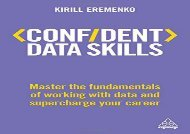 [+][PDF] TOP TREND Confident Data Skills: Master the Fundamentals of Working with Data and Supercharge Your Career (Confident Series) [PDF]