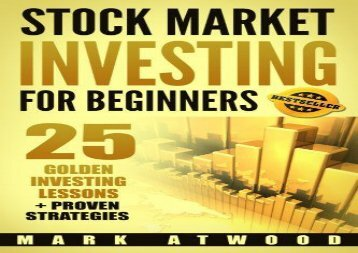 [+][PDF] TOP TREND Stock Market Investing For Beginners: 25 Golden Investing Lessons + Proven Strategies  [FREE]