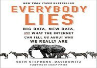 [+][PDF] TOP TREND Everybody Lies: Big Data, New Data, and What the Internet Can Tell Us about Who We Really Are [PDF]