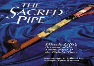 Free PDF The Sacred Pipe: Black Elk s Account of the Seven Rites of the Oglala Sioux (The Civilization of the American Indian Series) Review