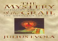 PDF Download The Mystery of the Grail: Initation and Magic in the Quest for the Spirit: Initiation and Magic in the Quest for the Spirit For Full